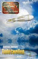 Andreas Zwengel: Raumschiff Promet - Die Abenteuer der Shalyn Shan 24: Todeswellen