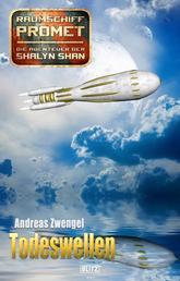 Raumschiff Promet - Die Abenteuer der Shalyn Shan 24: Todeswellen