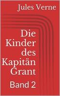 Jules Verne: Die Kinder des Kapitän Grant, Band 2