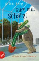 Ellen Berg: Gib's mir, Schatz! ★★★★