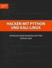 Hacken mit Python und Kali-Linux - Entwicklung eigener Hackingtools mit Python unter Kali-Linux
