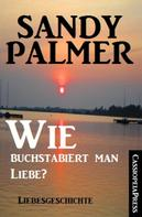 Sandy Palmer: Wie buchstabiert man Liebe? ★★★