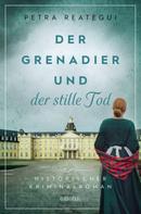 Petra Reategui: Der Grenadier und der stille Tod