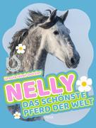 Ursula Isbel-Dotzler: Nelly - Das schönste Pferd der Welt - Band 1 ★★★★★