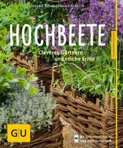 Hochbeete - Cleveres Gärtnern und reiche Ernte