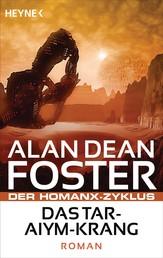 Das Tar-Aiym Krang - Der Homanx-Zyklus - Roman