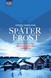 Später Frost - Der erste Fall für Ingrid Nyström und Stina Forss