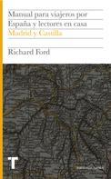 Richard Ford: Manual para viajeros por España y lectores en casa III