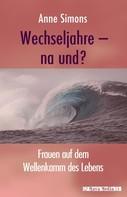 Anne Simons: Wechseljahre - na und? ★★★★