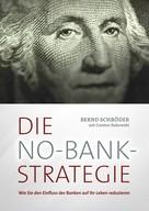 Bernd Schröder: Die No-Bank-Strategie