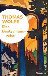Eine Deutschlandreise - Literarische Zeitbilder 1926–1936 - mit 8 Originalseiten aus den Notizbüchern des Autors und 20 historischen Fotos