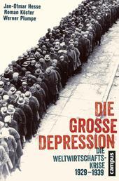 Die Große Depression - Die Weltwirtschaftskrise 1929-1939