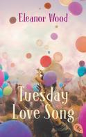 Eleanor Wood: Tuesday Love Song ★★★