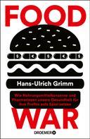 Hans-Ulrich Grimm: Food War ★★★★★
