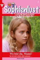 Marietta Brem: Sophienlust Bestseller 3 – Familienroman
