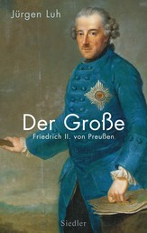 Der Große - Friedrich II. von Preußen