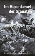 Hans Henning Freiherr Grote: Im Hexenkessel der Granaten ★