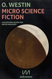 Micro Science Fiction - Aus dem Englischen von Birthe Mühlhoff