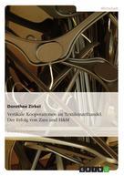Dorothee Zirkel: Vertikale Kooperationen im Textileinzelhandel. Der Erfolg von Zara und H&M