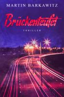 Martin Barkawitz: Brückenteufel ★★★★