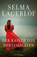 Selma Lagerlöf: Der Kaiser von Portugallien ★★★★★