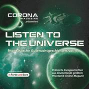 Listen to the Universe - Phantastische Gutenachtgeschichten, Vol. 4 - Prämierte Kurzgeschichten aus Deutschlands größtem Phantastik-Online-Magazin als Hörbuch