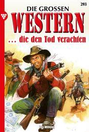 Die großen Western 293 - … die den Tod verachten