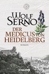 Der Medicus von Heidelberg - Roman