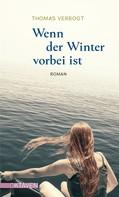 Thomas Verbogt: Wenn der Winter vorbei ist