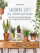 Ursula Kopp: Saubere Luft mit Zimmerpflanzen ★★★★