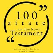 100 Zitate aus dem Neuen Testament - Sammlung 100 Zitate