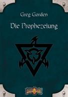 Greg Gorden: Die Prophezeiung
