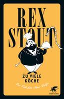 Rex Stout: Zu viele Köche ★★★★