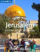 Ecos Travel Books: Jerusalem. En un cap de setmana