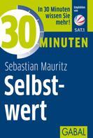 Sebastian Mauritz: 30 Minuten Selbstwert ★★★★