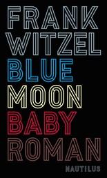 Bluemoon Baby - Roman