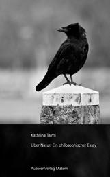 Über Natur - Ein philosophischer Essay