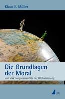 Klaus E. Müller: Die Grundlagen der Moral