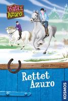 Anna Benzing: Kati und Azuro, 1, Rettet Azuro ★★★★★