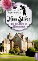 Patricia Wentworth: Miss Silver und der Mord im Herrenhaus ★★★★