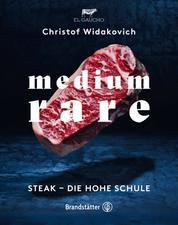 Medium Rare - Steak - die hohe Schule
