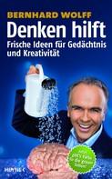 Bernhard Wolff: Denken hilft ★★★★