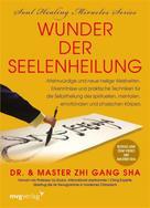 Zhi Gang Sha: Wunder der Seelenheilung