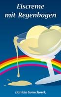 Daniela Gonschorek: Eiscreme mit Regenbogen ★★★★★