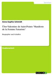 """Über Valentine de Saint-Points """"Manifeste de la Femme Futuriste"""" - Biographie und Schaffen"""