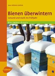 Bienen überwintern - Gesund und stark ins Frühjahr