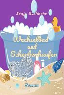 Sonja Buchheim: Wechselbad und Scherbenhaufen