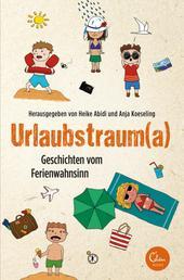 Urlaubstrauma - Geschichten vom Ferienwahnsinn