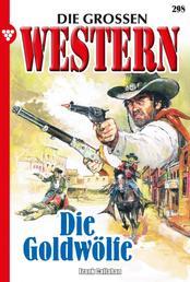 Die großen Western 298 - Die Goldwölfe