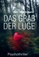Ben Worthmann: Das Grab der Lüge ★★★